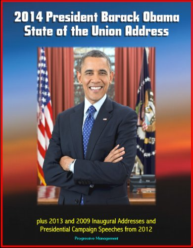 2014 President Barack Obama State of the Union Address plus 2013 and 2009 Inaugural Addresses and Presidential Campaign Speeches from 2012 (English Edition) por Barack Obama