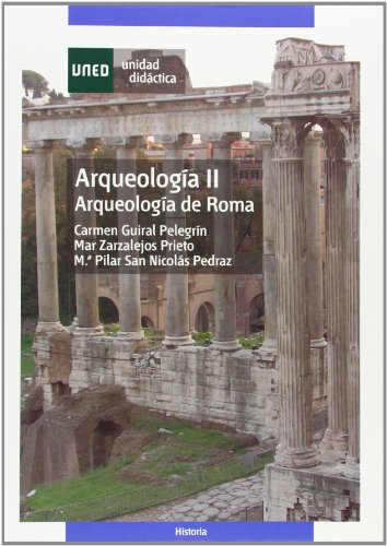Arqueología  II. Arqueología de Roma (UNIDAD DIDÁCTICA) por Carmen GUIRAL PELEGRÍN