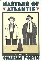 Masters of Atlantis by Charles Portis (1985-12-31)