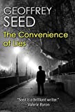 The Convenience of Lies by Geoffrey Seed