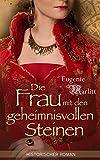 Die Frau mit den geheimnisvollen Steinen - Historischer Roman (Illustrierte Ausgabe)