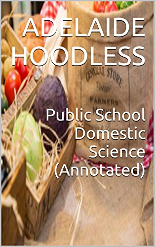 Public School Domestic Science (Annotated) (English Edition)