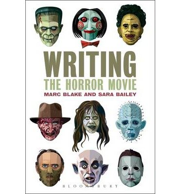[(Writing the Horror Movie)] [ By (author) Marc Blake, By (author) Sara Bailey ] [September, 2013]