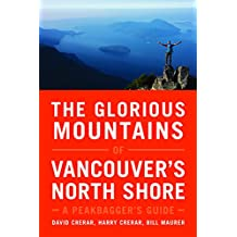 The Glorious Mountains of Vancouver's North Shore: A Peakbagger's Guide (English Edition)
