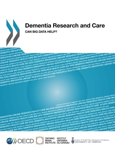 Dementia Research and Care: Can Big Data Help?: Volume 2015 por OECD