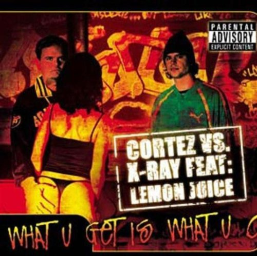 What U Get Is What U C (feat. Lemonjuice) [DJs Finest] [Explicit]