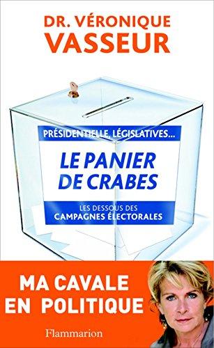 Le Panier de crabes ; Les dessous des campagnes électorales