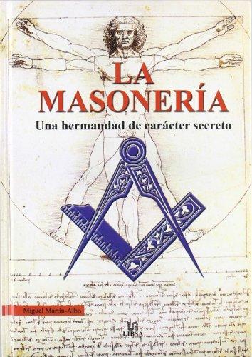 La Masonería: Una Hermandad de caracter Secreto (Temas de Historia) por Miguel Martín-Albo