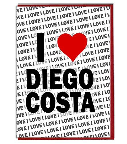I Love Diego Costa Grußkarte - Geburtstagskarte - Damen - Herren - Tochter - Sohn - Freund - Ehemann - Ehefrau - Bruder - Schwester