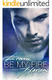 Liam Harsen: Be My Fire