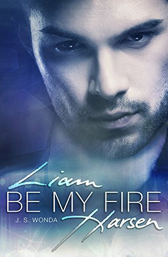 Be My Fire (Liam Harsen 1) -