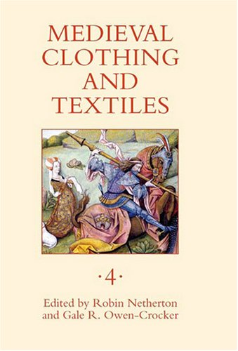 Medieval Clothing and Textiles, Volume 4: v. 4