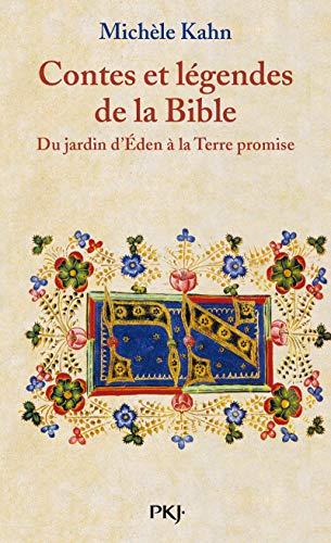 Contes et légendes de la Bible : Du jardin d'Eden à la Terre promise par Michel Kahn