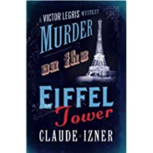 Murder on the Eiffel Tower: A Victor Legris Mystery (English Edition)