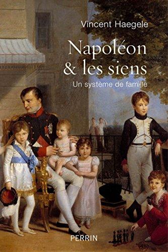 Napoléon et les siens par Vincent HAEGELE
