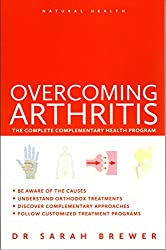 Overcoming Arthritis (Natural Health Series)