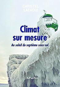 Climat sur mesure par Christel Lacroix