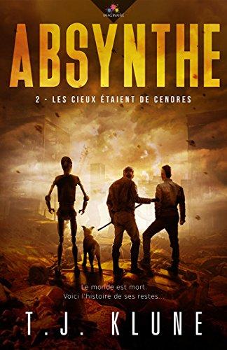Les cieux étaient de cendres: Absynthe, T2