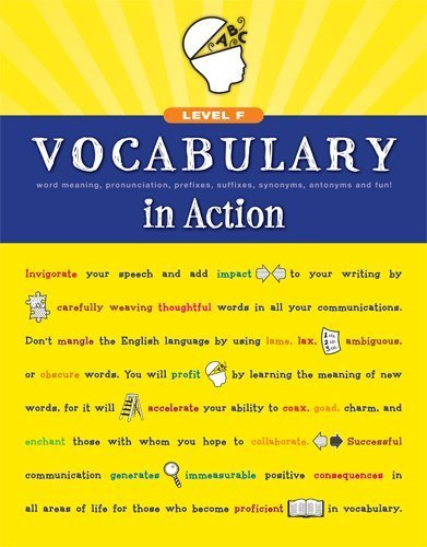 Vocabulary in Action Level F: Word Meaning, Pronunciation, Prefixes,  Suffixes, Synonyms, Antonyms, and Fun! (Vocabulary in Action 2010) by  Loyola