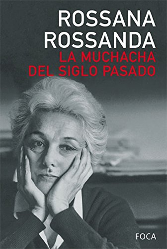 La muchacha del siglo pasado/ The Girl From The Past Century por Rossana Rossanda