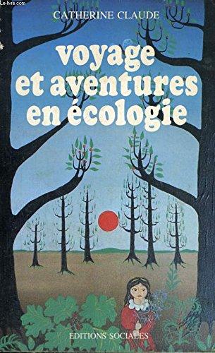 Voyage et aventures en écologie par Catherine Claude