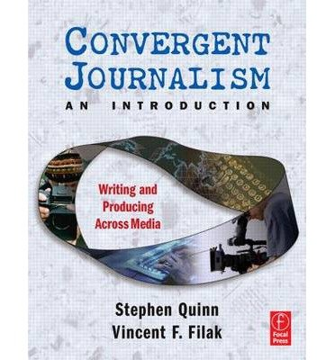 (Convergent Journalism an Introduction: Writing and Producing Across Media) By Quinn, Stephen (Author) Paperback on 01-Aug-2005