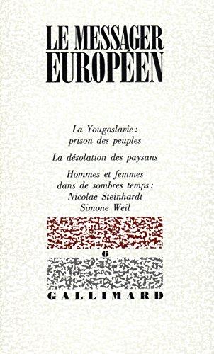 """<a href=""""/node/2886"""">Le Messager européen : La Yougoslavie, la prison des peuples. La désolation des paysans. Hommes et femmes dans de sombres temps: Nicolae Steinhardt, Simone Weil.</a>"""