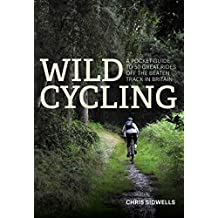 Wild Cycling: A pocket guide to 50 great rides off the beaten track in Britain (English Edition)