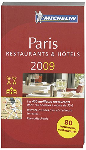 Hotel and Restaurant Paris Guide 2009 (Michelin Guides)