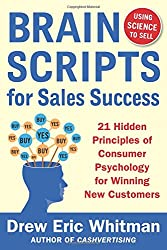 BrainScripts for Sales Success: 21 Hidden Principles of Consumer Psychology for Winning New Customers