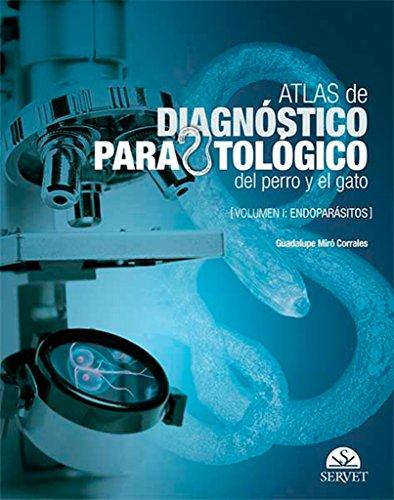 Atlas de diagnóstico parasitológico del perro y el gato I : endoparásitos