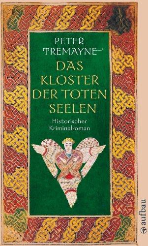 Das Kloster der toten Seelen: Historischer Kriminalroman (Schwester Fidelma ermittelt 11)
