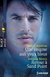 Une énigme aux yeux bleus - Retour à Sand Point (Black Rose t. 283)