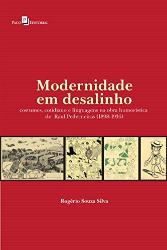 Modernidade em Desalinho: Costumes, Cotidiano e Linguagens na Obra Humorística de Raul Pederneiras (1898-1936)