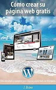 diseño de web gratis: Cómo crear su página web gratis: Libro detallado y completo para crear su página...