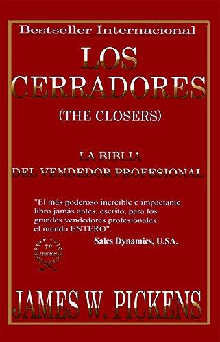 Los Cerradores: (The Closers) por James W  Pickens