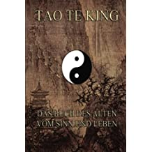 Tao Te King: Das Buch des Alten vom Sinn und Leben