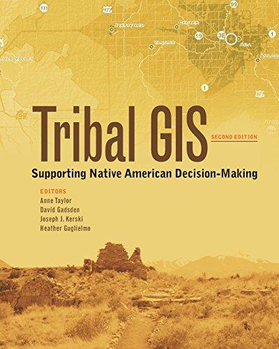 Tribal GIS: Supporting Native American Decision Making (Tribal GIS Sereies)
