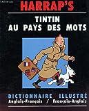 Tintin au pays des mots : Dictionnaire illustré, Anglais-Français / Français-Anglais...