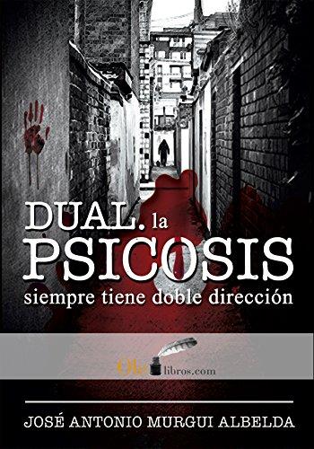 Dual: La psicosis tiene doble dirección por José Antonio Murgui