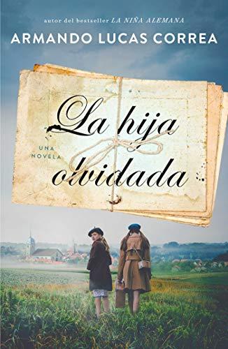 La Hija Olvidada (Daughter's Tale Spanish Edition): Una Novela (Atria Espanol)