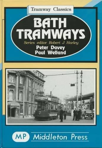 Bath Tramways (Tramways Classics) by Peter Davey (1996-11-26)