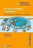 Oldenbourg PRAXIS Bibliothek: Das Sport-Handbuch Grundschule: Kreative Ideen auch für Fachfremde für das 1.-4. Schuljahr - Band 267. Buch mit CD-ROM