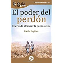 GuíaBurros El poder del perdón: El arte de alcanzar la paz interior (Spanish Edition)