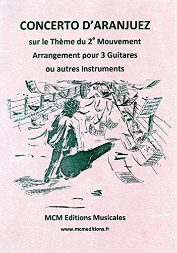 Concerto Aranjuez pour 3 Guitares arrangement sur le thème du 2 ème mouvement: musique d'ensemble trio pour 3 guitares ou autres instruments