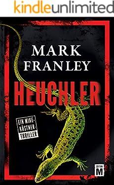 Heuchler (Ein Mike-Köstner-Thriller 1)