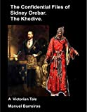 Book cover image for The Confidential Files of Sidney Orebar.The Khedive.: A Victorian Tale.