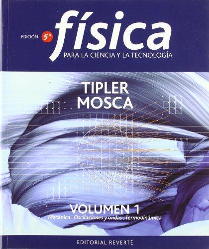 F¡sica para la ciencia y la tecnolog¡a. Mecnica. Oscilaciones y ondas. Termodinmica. Volumen 1 por Paul Allen Tipler