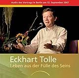 Leben aus der Fülle des Seins - Doppel-CD: Vortrag in Berlin am 15. September 2007