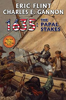 1635: The Papal Stakes (Ring of Fire Series Book 10) by [Flint, Eric, Gannon, Charles E.]
